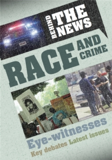 Behind the News: Race and Crime, Hardback Book