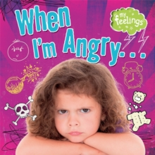My Feelings: When I'm Angry, Hardback Book