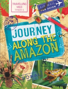 Travelling Wild: Journey Along the Amazon, Paperback / softback Book