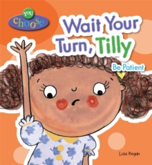 You Choose!: Wait Your Turn, Tilly, Paperback / softback Book