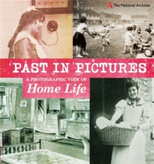 Past in Pictures: A Photographic View of Home Life, Paperback / softback Book