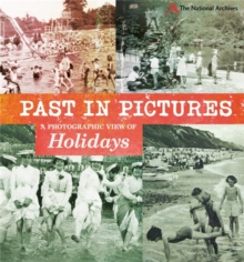 Past in Pictures: A Photographic View of Holidays, Paperback Book