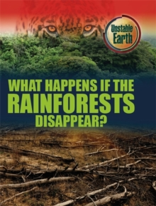 What Happens if the Rainforests Disappear?, Paperback Book