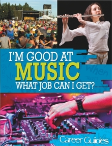I'm Good At: Music What Job Can I Get?, Paperback Book