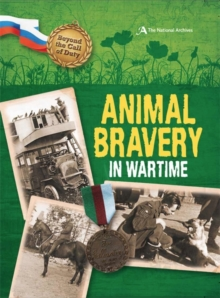Beyond the Call of Duty: Animal Bravery in Wartime (The National Archives), Paperback Book