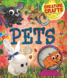Creature Crafts: Pets, Hardback Book