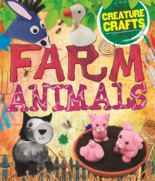 Creature Crafts: Farm Animals, Hardback Book