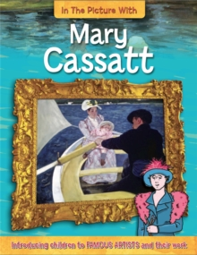 In the Picture With: Mary Cassatt, Hardback Book