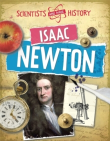Scientists Who Made History: Isaac Newton, Paperback / softback Book