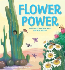 Plant Life: Flower Power : The Story of How Plants Are Pollinated, Hardback Book