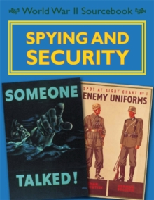 World War II Sourcebook: Spying and Security, Paperback / softback Book
