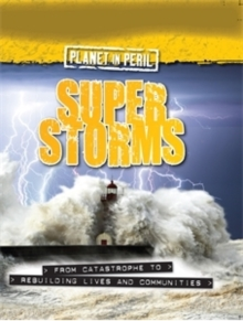 Planet in Peril: Super Storms, Paperback / softback Book