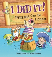 Pirates to the Rescue: I Did It!: Pirates Can Be Honest, Paperback Book