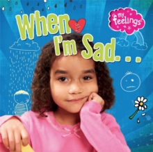 My Feelings: When I'm Sad, Paperback / softback Book