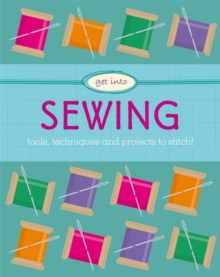 Get Into: Sewing, Paperback / softback Book