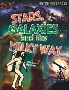 Watch This Space: Stars, Galaxies and the Milky Way, Paperback / softback Book