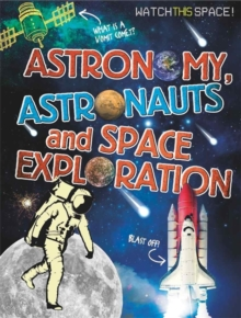 Watch This Space: Astronomy, Astronauts and Space Exploration, Paperback Book