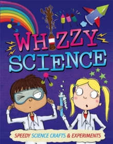 Whizzy Science : Things to Make and Do, Hardback Book