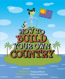 How to Build Your Own Country, Hardback Book