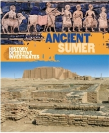 The History Detective Investigates: Ancient Sumer, Paperback Book