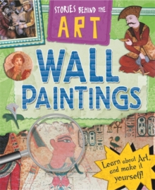 Stories Behind the Art: Wall Paintings, Paperback Book