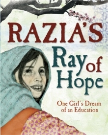 Razia's Ray of Hope : One Girl's Dream of an Education, Hardback Book