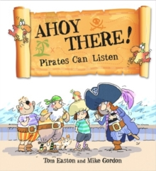 Ahoy There! Pirates Can Listen, Paperback Book