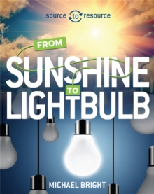 Solar: From Sunshine to Light Bulb, Hardback Book