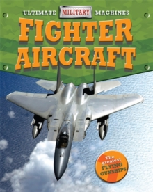 Ultimate Military Machines: Fighter Aircraft, Hardback Book