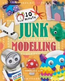 10 Minute Crafts: Junk Modelling, Paperback Book