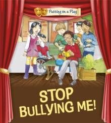 Putting on a Play: Stop Bullying Me!, Paperback Book