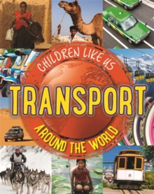 Children Like Us: Transport Around the World, Paperback Book