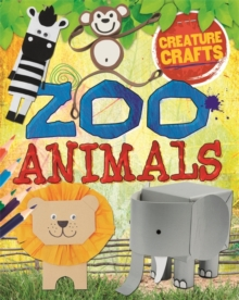 Creature Crafts: Zoo Animals, Paperback Book