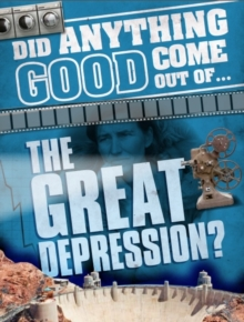 Did Anything Good Come Out of... the Great Depression?, Paperback Book