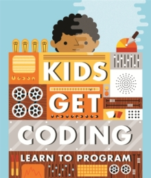 Kids Get Coding: Learn to Program, Paperback / softback Book