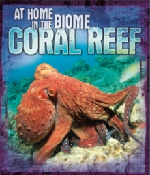 At Home in the Biome: Coral Reef, Hardback Book