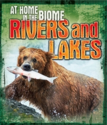At Home in the Biome: Rivers and Lakes, Paperback Book