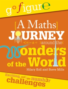 Go Figure: A Maths Journey Around the Wonders of the World, Hardback Book