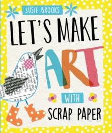 Let's Make Art: With Scrap Paper, Hardback Book