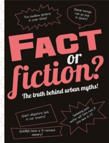 Fact or Fiction?: The truth behind urban myths!, Hardback Book