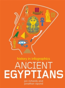 History in Infographics: Ancient Egyptians, Hardback Book