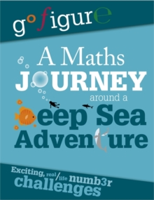 Go Figure: A Maths Journey Around a Deep Sea Adventure, Paperback Book