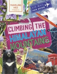 Travelling Wild: Climbing the Himalayan Mountains, Paperback / softback Book