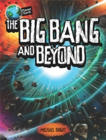 Planet Earth: The Big Bang and Beyond, Paperback Book