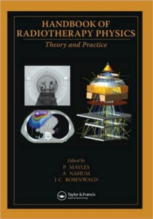 Handbook of Radiotherapy Physics : Theory and Practice, Hardback Book