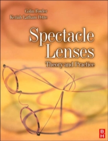 Spectacle Lenses : Theory and Practice, Paperback / softback Book