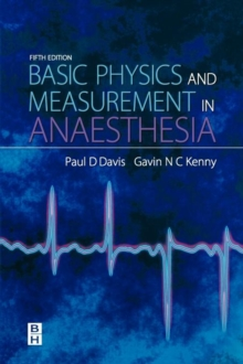 Basic Physics & Measurement in Anaesthesia, Paperback Book
