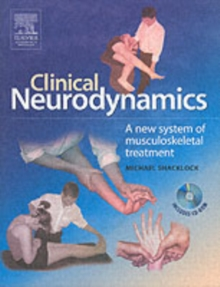 Clinical Neurodynamics : A New System of Neuromusculoskeletal Treatment, Paperback Book