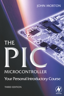 The PIC Microcontroller: Your Personal Introductory Course, Paperback Book