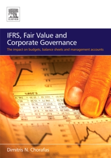 IFRS, Fair Value and Corporate Governance : The Impact on Budgets, Balance Sheets and Management Accounts, Paperback Book